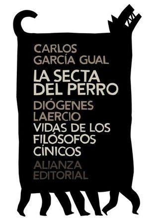 SECTA DEL PERRO, LA. VIDAS DE LOS FILOSOFOS CINICOS
