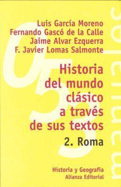 HISTORIA DEL MUNDO CLASICO A TRAVES DE SUS TEXTOS. ROMA / TOMO II