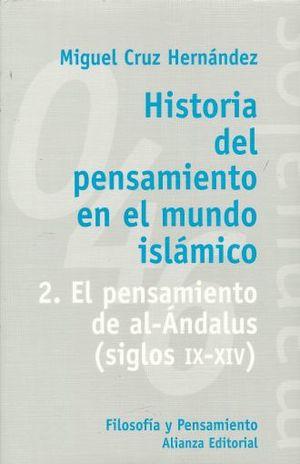 HISTORIA DEL PENSAMIENTO EN EL MUNDO ISLAMICO 2. EL PENSAMIENTO DE AL ALDALUS (SIGLOS IX-XIV)