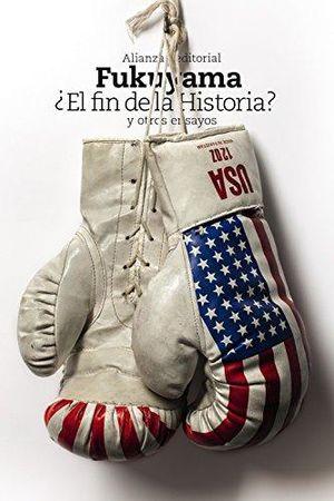 EL FIN DE LA HISTORIA Y OTROS ENSAYOS