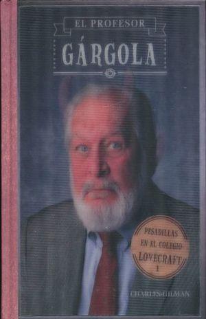 PROFESOR GARGOLA, EL. PESADILLAS EN EL COLEGIO LOVEGRAFT / PD.