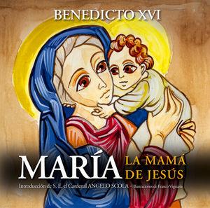María. La mamá de Jesús