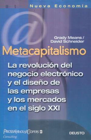 METACAPITALISMO. LA REVOLUCION DEL NEGOCIO ELECTRONICO / PD.