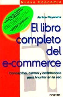 LIBRO COMPLETO DEL E-COMMERCE, EL. CONCEPTOS CLAVES Y DEFINICIONES PARA TRIUNFAR EN LA RED