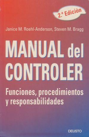 MANUAL DEL CONTROLER. FUNCIONES PROCEDIMIENTOS Y RESPONSABILIDADES / 2 ED.