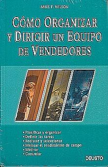 COMO ORGANIZAR Y DIRIGIR UN EQUIPO DE VENDEDORES
