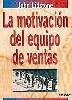 MOTIVACION DEL EQUIPO DE VENTAS, LA