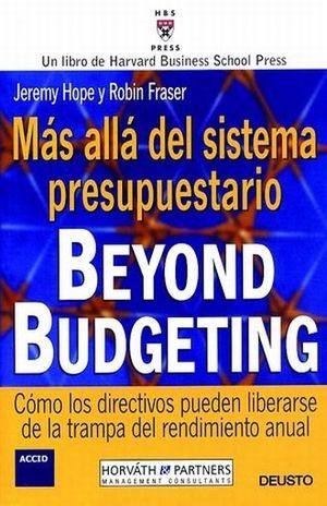 MAS ALLA DEL SISTEMA PRESUPUESTARIO. BEYOND BUDGETING