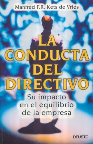 CONDUCTA DEL DIRECTIVO, LA. SU IMPACTO EN EL EQUILIBRIO DE LA EMPRESA