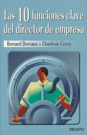 10 FUNCIONES CLAVE DEL DIRECTOR DE EMPRESA, LAS