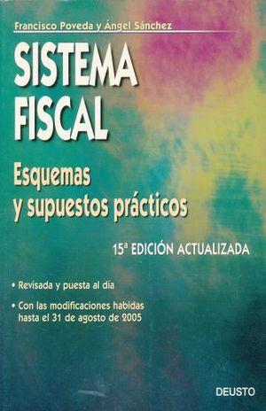 SISTEMA FISCAL. ESQUEMAS Y SUPUESTOS PRACTICOS / 15 ED.