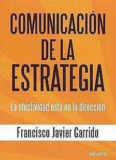 COMUNICACION DE LA ESTRATEGIA. LA EFECTIVIDAD ESTA EN LA DIRECCION / PD.