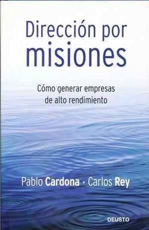 DIRECCION POR MISIONES. COMO GENERAR EMPRESAS DE ALTO RENDIMIENTO / PD.