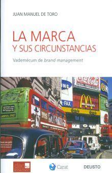 MARCA Y SUS CIRCUNSTANCIAS, LA. VADEMECUM DE BRAND MANAGEMENT