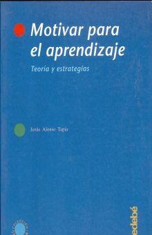 MOTIVAR PARA EL APRENDIZAJE. TEORIA Y ESTRATEGIA