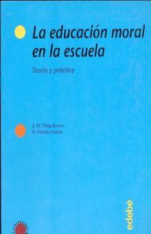 EDUCACION MORAL EN LA ESCUELA, LA