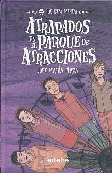 ATRAPADOS EN EL PARQUE DE ATRACCIONES / PD.