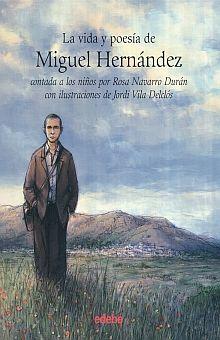 VIDA Y POESIA DE MIGUEL HERNANDEZ CONTADA A LOS NIÑOS, LA / PD.