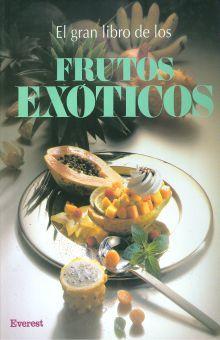 GRAN LIBRO DE LOS FRUTOS EXOTICOS, EL / 3 ED. / PD.