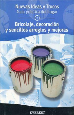 BRICOLAGE DECORACION Y SENCILLOS ARREGLOS Y MEJORAS / PD.