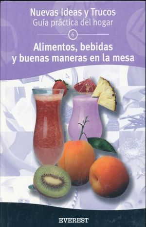 ALIMENTOS BEBIDAS Y BUENAS MANERAS EN LA MESA / PD.