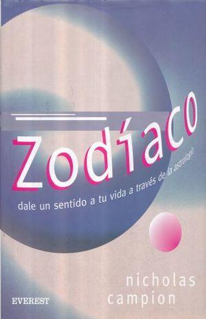 ZODIACO. DALE UN SENTIDO A TU VIDA A TRAVES DE LA ASTROLOGIA / PD.