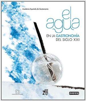 AGUA EN LA GASTRONOMIA DEL SIGLO XXI, EL / PD.