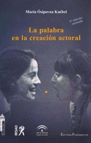 La palabra en la creación actoral/ 4 ed.