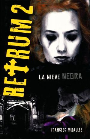 RETRUM 2. LA NIEVE NEGRA / PD.