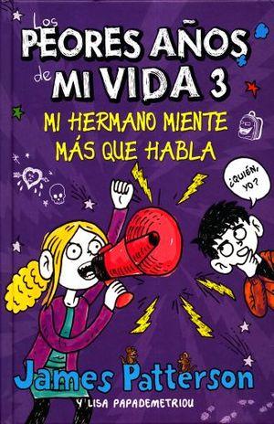 PEORES AÑOS DE MI VIDA 3, LOS. MI HERMANO MIENTE MAS QUE HABLA / PD.