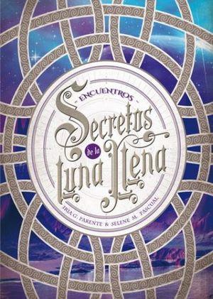 SECRETOS DE LA LUNA LLENA 2. ENCUENTROS
