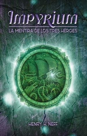 La mentira de los tres héroes / Impyrium / vol. 1