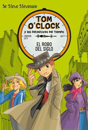El robo del siglo / Tom O'Clock y los detectives del tiempo / Vol. 3