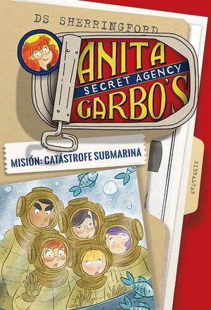 Misión: Catástrofe submarina / Anita Garbos / vol. 3