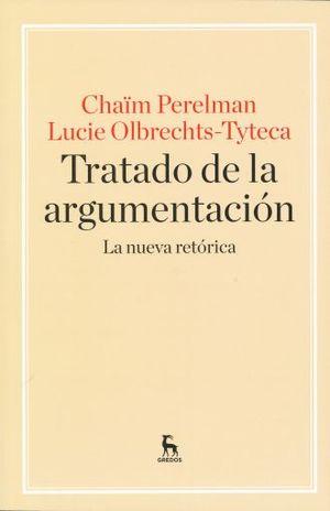 TRATADO DE LA ARGUMENTACION. LA NUEVA RETORICA / 2 ED.