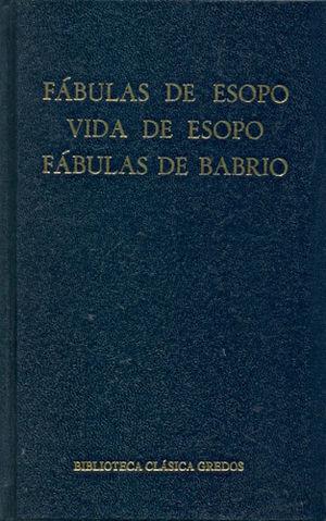 FABULAS DE ESOPO / VIDA DE ESOPO / FABULAS DE BABRIO