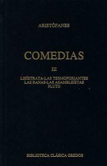 COMEDIAS III / LISISTRATA / LAS TESMOFORIANTES / LAS RANAS / LAS ASAMBLEISTAS / PLUTO / PD.