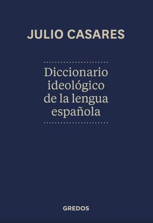 DICCIONARIO IDEOLOGICO DE LA LENGUA ESPAÑOLA / PD.