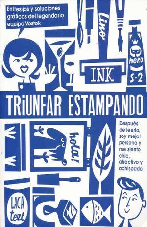 TRIUNFAR ESTAMPANDO. ENTRESIJOS Y SOLUCIONES GRAFICAS DEL LEGENDARIO EQUIPO VOSTOK