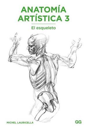 ANATOMIA ARTISTICA 3. EL ESQUELETO