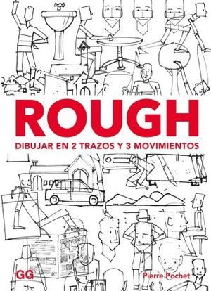 ROUGH. DIBUJAR EN 2 TRAZOS Y TRES MOVIMIENTOS