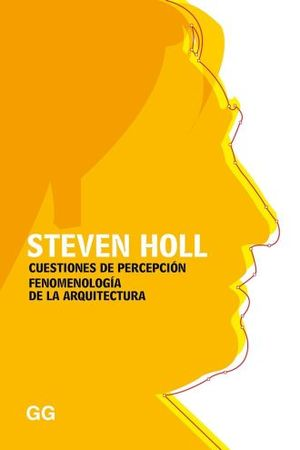 CUESTIONES DE PERCEPCION. FENOMENOLOGIA DE LA ARQUITECTURA / 2 ED.