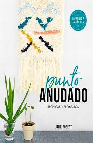 PUNTO ANUDADO. TECNICAS Y PROYECTOS