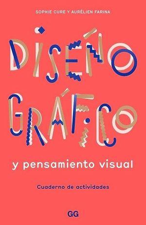 DISEÑO GRAFICO Y PENSAMIENTO VISUAL. CUADERNO DE ACTIVIDADES