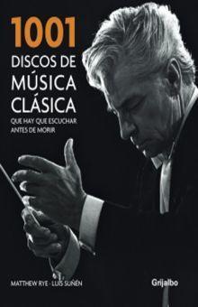 1001 DISCOS DE MUSICA CLASICA QUE HAY QUE ESCUCHAR ANTES DE MORIR / PD.