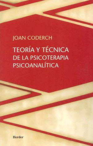 TEORIA Y TECNICA DE LA PSICOTERAPIA PSICOANALITICA