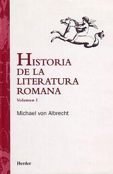 HISTORIA DE LA LITERATURA ROMANA / VOL  I
