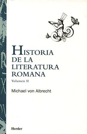 HISTORIA DE LA LITERATURA ROMANA / VOL  II
