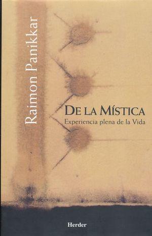 DE LA MISTICA EXPERIENCIA PLENA DE LA VIDA / PD.