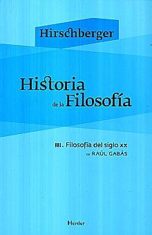 HISTORIA DE LA FILOSOFIA III. FILOSOFIA DEL SIGLO XX